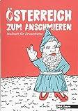 Österreich zum Anschmieren: Malbuch für Erwachsene