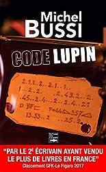 Code Lupin: Le premier roman de Michel Bussi