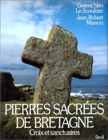 Pierres sacrées de Bretagne, tome 2 par Scouezec