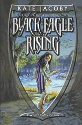 Black Eagle Rising: The Third Book of  Elita