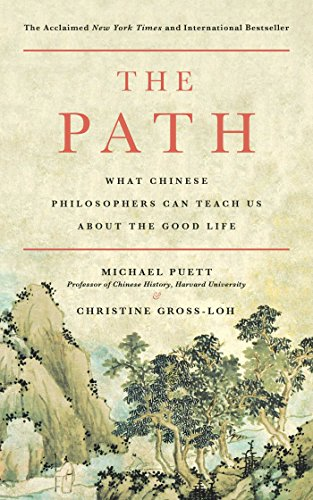 The Path: What Chinese Philosophers Can Teach Us about the Good Life por Michael Puett