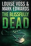 The Blissfully Dead (A Detective Lennon Thriller)