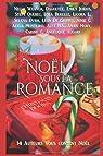 Noël sous la romance: 14 auteurs vous content Noël par Collectif