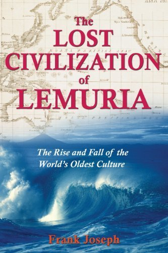 The Lost Civilization of Lemuria: The Rise and Fall of the World's Oldest Culture by Frank Joseph (2006-05-17)