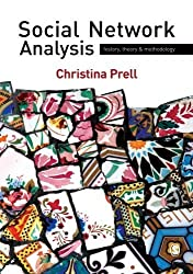 Social Network Analysis: History, Theory and Methodology by Christina Prell (2011-11-09)
