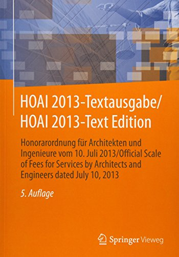 HOAI 2013-Textausgabe/HOAI 2013-Text Edition: Honorarordnung für Architekten und Ingenieure vom 10. Juli 2013/Official Scale of Fees for Services by Architects and Engineers dated July 10, 2013