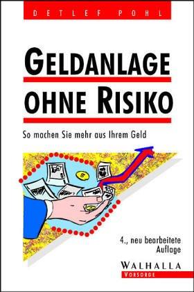 Geldanlage ohne Risiko. So machen Sie mehr aus Ihrem Geld