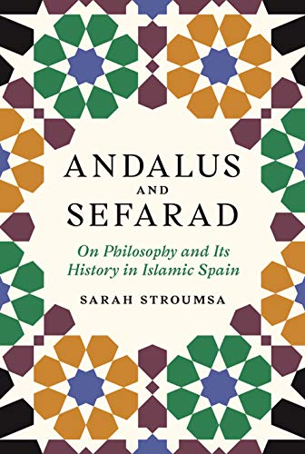 Andalus and Sefarad: On Philosophy and Its History in Islamic Spain (Jews, Christians, and Muslims from the Ancient to the Modern World Book 62) (English Edition)
