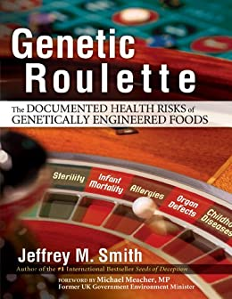 Genetic Roulette: The Documented Health Risks of Genetically Engineered Foods by [Smith, Jeffrey]