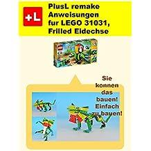 PlusL remake Anweisungen fur LEGO 31031,Frilled Eidechse: Sie konnen die Frilled Eidechse aus Ihren eigenen Steinen zu bauen! (German Edition)