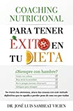 Coaching nutricional para tener éxito en tu dieta: ¿Siempre hambriento?  -Come lo necesario -Deja atrás la ansiedad -Equilibra tus hormonas -Pierde ... los síntomas, ataca las causas con e (Salud)