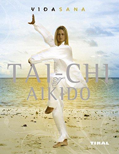 Tai-Chi Y Aikido (Vida Sana) por Andrew Popovic