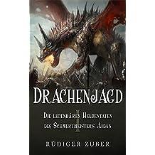 Drachenjagd (Die legendären Heldentaten des Schwertmeisters Aidan 1)