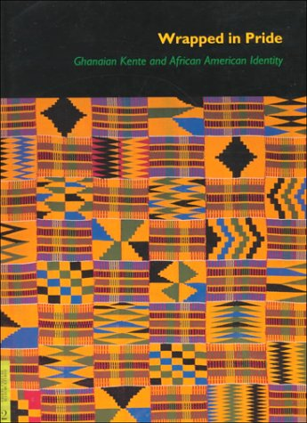 Asian Kostüm Cultural - Wrapped in Pride: Ghanaian Kente and African American Identity (UCLA Fowler Museum of Cultural History Textile Series, Band 2)