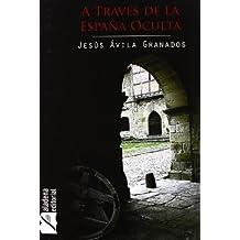 A Traves De La España Oculta