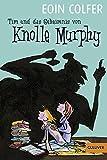 Tim und das Geheimnis von Knolle Murphy (Band 1): Roman (Gulliver) - Eoin Colfer
