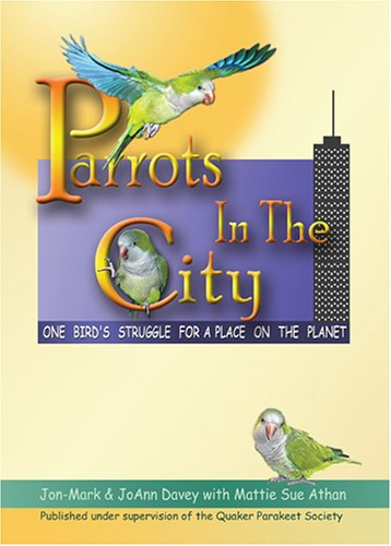 Parrots in the City: One Bird's Struggle for a Place on the Planet