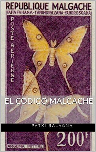EL CODIGO MALGACHE (Las alucinantes aventuras de los detectives Golfo y Bandarra nº 1) por PATXI BALAGNA