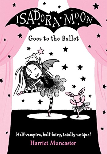 Isadora Moon Goes to the Ballet por Harriet Muncaster