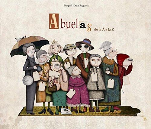 Abuelas De La A A La Z (LUMEN ILUSTRADOS) por Raquel Díaz Reguera