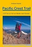 Pacific Crest Trail: 4.277 km zu Fuß von Mexiko nach Kanada (OutdoorHandbuch)