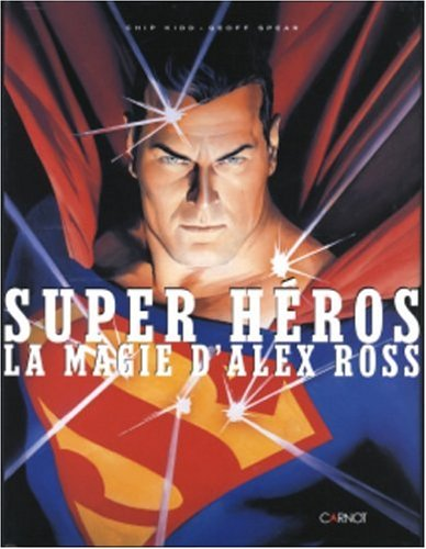 Super héros : La Magie d'Alex Ross