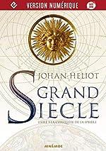 Grand siècle, livre 3 - La Conquête de la sphère (ICARES) de Johan HELIOT