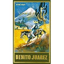 Benito Juarez, Band 53 der Gesammelten Werke (Karl Mays Gesammelte Werke)