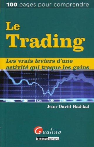 Le Trading : Les vrais leviers d'une activité qui traque les gains