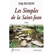 Les Simples de la Saint-Jean: Entre croyances régionales et rencontres inattendues, un roman passionnant ! (Le chant des pays)