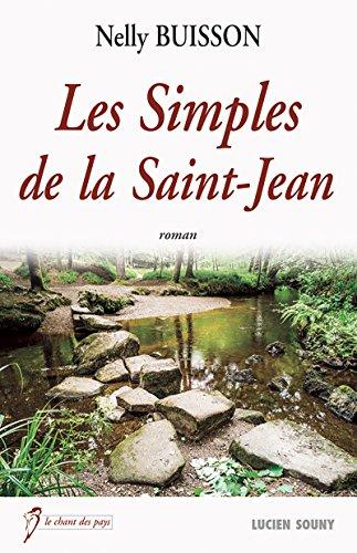 Les Simples de la Saint-Jean: Entre croyances régionales et rencontres inattendues, un roman passionnant ! (Le chant des pays) par [Buisson, Nelly]