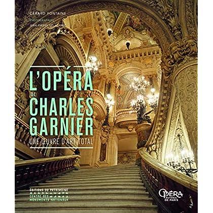L'Opéra de Charles Garnier - Une oeuvre d'art total