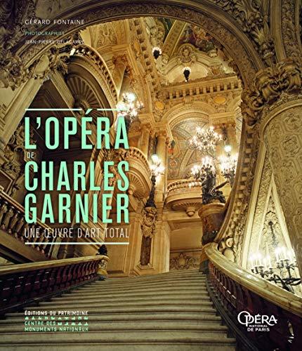 L'Opéra de Charles Garnier - Une oeuvre d'art total par  Gerard Fontaine