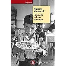 L'identità italiana in cucina (Economica Laterza Vol. 638) (Italian Edition)