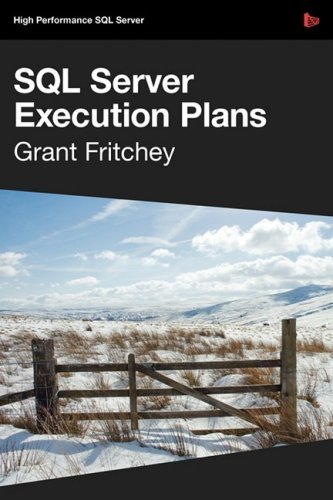 SQL Server Execution Plans by Grant Fritchey (2009-03-24) par Grant Fritchey