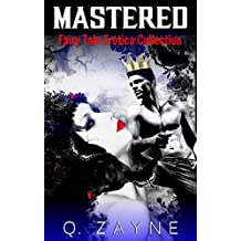 Mastered—Fairy Tale Erotica Collection (6 Unprotected Fantasies)