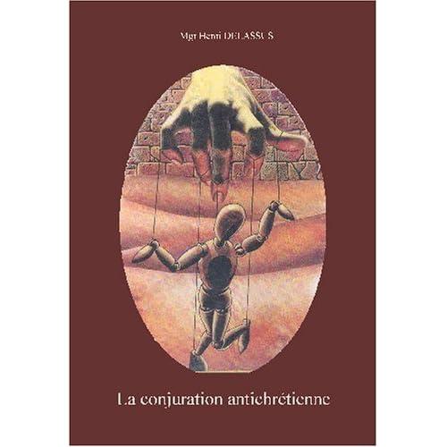 La conjuration antichrétienne des francs-maçons et illuminés de Bavière: 3 volumes réunis en un seul recomposé informatiquement