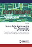 Secure Data Sharing using Key Aggregation Cryptography: Secure sharing of multiple encrypted data between users of Cloud Storage using Java KeyStore concept