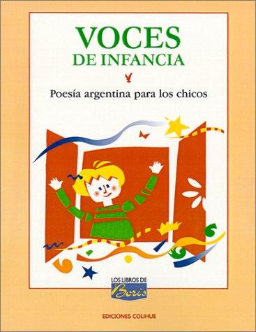 Voces de Infancia: Poesia Argentina Para Los Chicos: Antologia