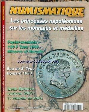NUMISMATIQUE ET CHANGE [No 344] du 01/12/2003 - LES PRINCESSES NAPOLEONIDES SUR LES MONNAIES ET MEDAILLES - PAPIER-MONNAIE - 100 F TYPE 1945 MINERVE ET HERCULE - ECU DU 3EME TYPE DOMARD 1833 - BELLE EPREUVE VATICAN 2003 - LE CHEMIN DE CROIX.