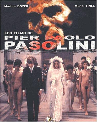 Les films de Pier Paolo Pasolini par Martine Boyer