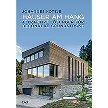 Häuser am Hang: Attraktive Lösungen für besondere Grundstücke