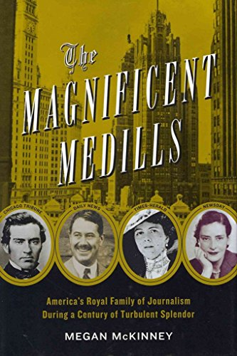 [The Magnificent Medills: America's Royal Family of Journalism During a Century of Turbulent Splendor] (By: Megan McKinney) [published: February, 2012]