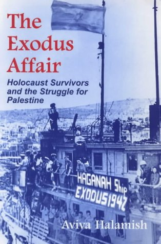 The Exodus Affair: Holocaust Survivors and the Struggle for Palestine