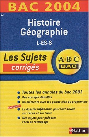 ABC Bac - Les Sujets corrigés : Bac 2004 : Histoire-Géographie L - ES - S