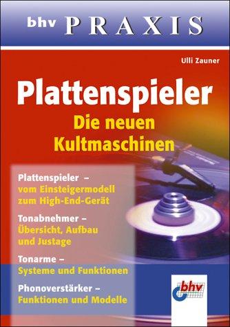 Plattenspieler - Die neuen Kultmaschinen - High-fidelity Plattenspieler