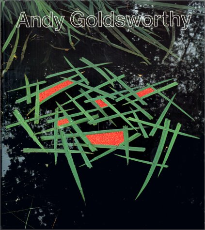 ANDY GOLDSWORTHY. : Crée avec la nature par Andy Goldsworthy