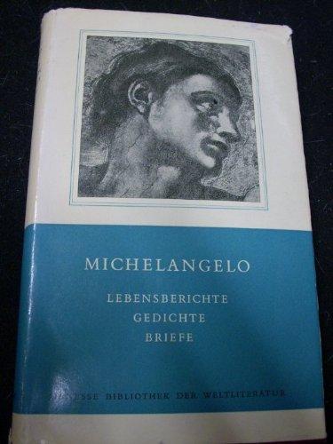 Michelangelo. Lebensberichte -Briefe - Gedichte (Gedichte Und Briefe Michelangelo)
