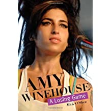 Amy Winehouse: A Losing Game by Mick O'Shea (2012-01-03)