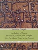 Anthology of Arabic Literature, Culture and Thought: From Pre-Islamic Times to the Present (Yale Language Series)
